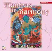 Mantras In Harmony - Bhakti Music